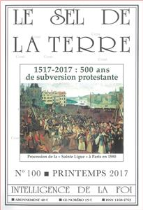 N°100 - Printemps 2017 - 1517-2017 : 500 ans de subversion protestante